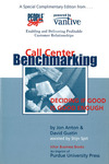 Call Center Benchmarking: How Good Is by Jon Anton and David Gustin
