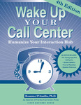 Wake Up Your Call Center: Humanizing Your Interaction Hub by Rosanne D'Ausilio