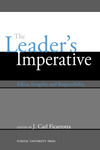 The Leader's Imperative: Ethics, Integrity, and Responsibility by J. C. Ficarrotta