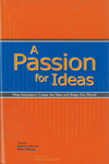 A Passion for Ideas: How Innovators Create the New and Shape Our World by Heinrich V. Pierer and Bolko V. Oetinger