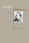 Reinterpreting Modern Culture: An Introduction to Friedrich Nietzsche's Philosophy by Paul V. Tongeren
