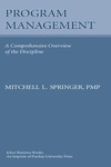 Program Management: A Comprehensive Overview of the Discipline by Mitchell L. Springer