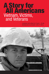 A Story for All Americans: Vietnam, Victims, and Veterans by Frank L. Grzyb and John F. Kerry