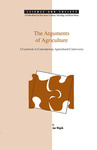 The Arguments of Agriculture: A Casebook in Contemporary Agricultural Controversy by Jan Wojcik