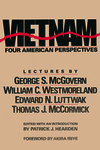 Vietnam, Four American Perspectives: Lectures by George S. McGovern, William C. Westmoreland, Edward N. Luttwak, Thomas J. McCormick, and Patrick F. Hearden