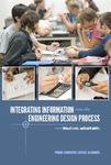 Integrating Information into the Engineering Design Process by Michael Fosmire and David Radcliffe