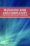 Managing Risk and Complexity through Open Communication and Teamwork by Phillip K. Tompkins