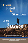 From Shtetl to Stardom: Jews and Hollywood by Vincent Brook and Michael Renov
