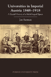 Universities in Imperial Austria, 1848–1918: A Social History of a Multilingual Space