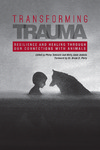 Transforming Trauma: Resilience and Healing Through Our Connections With Animals