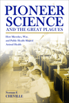 Pioneer Science and the Great Plagues: How Microbes, War, and Public Health Shaped Animal Health