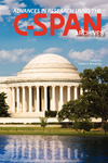 Advances in Research Using the C-SPAN Archives by Robert X. Browning