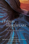 "Of Levinas and Shakespeare: ""To See Another Thus"""