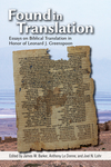 Found in Translation: Essays on Biblical Jewish Translation in Honor of Leonard J. Greenspoon by James W. Barker, Anthony LeDonne, and Joel N. Lohr