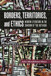 Borders, Territories, and Ethics: Hebrew Literature in the Shadow of the Intifada by Adia Mendelson-Maoz