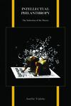 Intellectual Philanthropy: The Seduction of the Masses by Aurélie Vialette