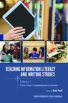 Teaching Information Literacy and Writing Studies: Volume 1, First Year Composition Courses