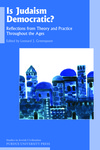 Is Judaism Democratic? Reflections from Theory and Practice Throughout the Ages by Leonard J. Greenspoon