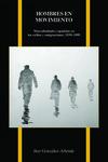 Hombres en movimiento: Masculinidades españolas en los exilios y emigraciones, 1939–1999 by Iker González-Allende