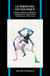 Le personnel est politique: Médias, esthétique et politique de l'autofiction chez Christine Angot, Chloé Delaume et Nelly Arcan by Mercédès Baillargeon