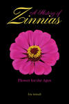 A History of Zinnias: Flower for the Ages