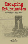 Escaping Extermination: Hungarian Prodigy to American Musician, Feminist, and Activist by Agi Jambor and Frances Pinter
