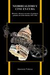 Neorrealismo y cine en Cuba: Historia y discurso entorno a la primera polémica de la Revolución, 1951–1962 by Anastasia Valecce