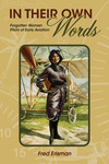 In Their Own Words: Forgotten Women Pilots of Early Aviation by Fred Erisman