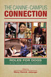 The Canine-Campus Connection: Roles for Dogs in the Lives of College Students