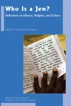 Who Is a Jew?: Reflections on History, Religion, and Culture