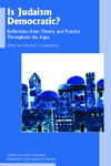 Is Judaism Democratic?: Reflections from Theory and Practice Throughout the Ages by Leonard Greenspoon