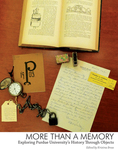 More Than a Memory: Exploring Purdue University's History Through Objects by Kristina Bross