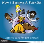 How I Became A Scientist: Activity Book for 3rd Graders by Jessica Schneider, Kauline Davis, and Thad Blossom
